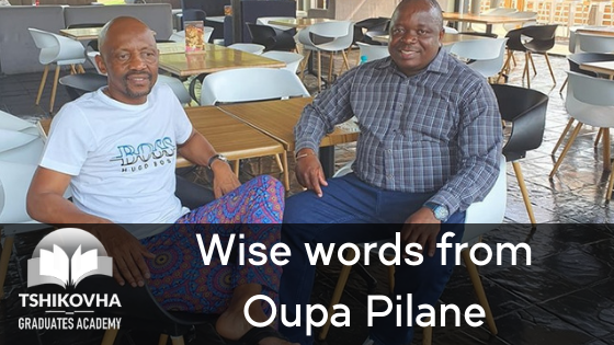Wise words from Oupa Pilane