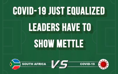 COVID-19 just Equalized, Leaders have to show mettle