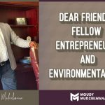 Dear friends, Fellow Entrepreneurs and Environmentalists
