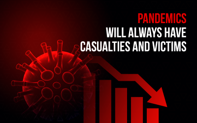Pandemics will always have casualties and victims